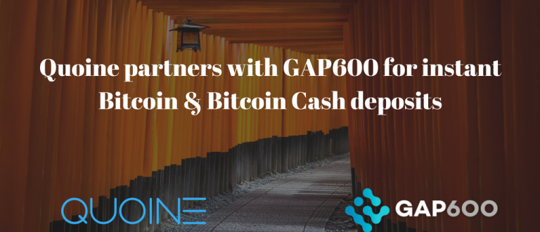 Social_Updated_Quoine partners with GAP600 for instant Bitcoin & Bitcoin Cash deposits